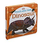 Touch & Feel: Dinosaur Book