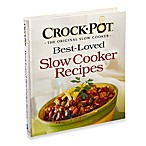 Crock-Pot® Best Loved Slow Cooker Recipes Cookbook