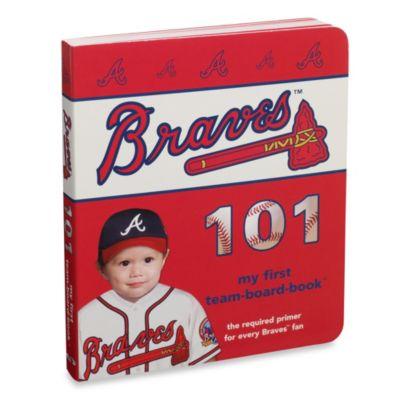 Atlanta Braves 101 in My First Team Board Books™