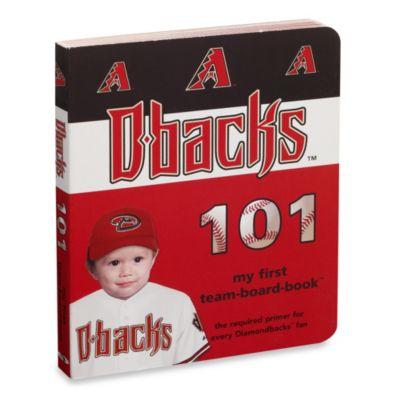 Arizona Diamondbacks 101 in My First Team Board Books™ - from MLB