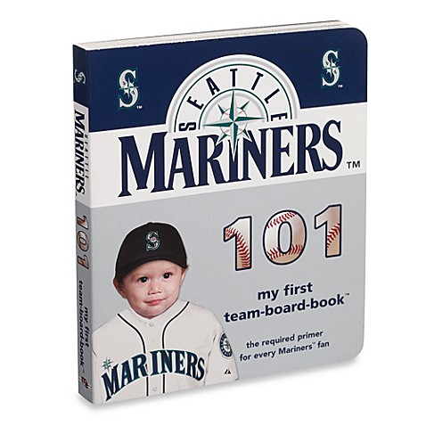 Seattle Mariners 101 in My First Team Board Books™