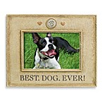 Best Dog Ever! 4-Inch by 6-Inch Pet Photo Frame