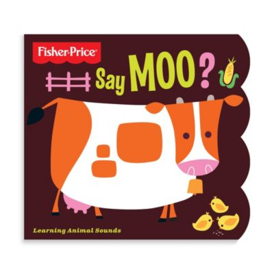 Fisher Price® Say Moo? Book