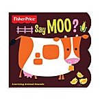 Fisher-Price® Say Moo? Book
