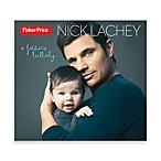 Fisher-Price® Nick Lachey, A Father's Lullaby CD
