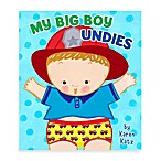 My Big Boy Undies Board Book