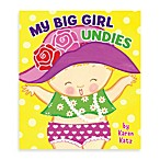 My Big Girl Undies Board Book