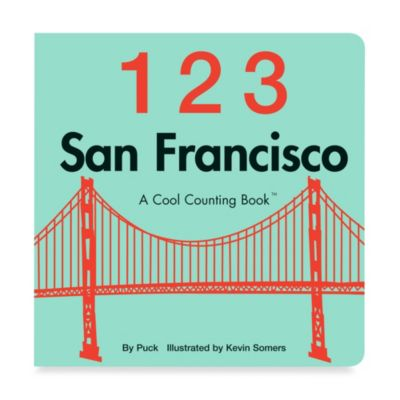 123 San Francisco: A Cool Counting Book™