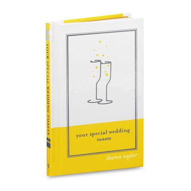 Your Special Wedding Toasts by Sharon Naylor