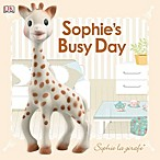 Baby Touch-and-Feel: Sophie la girafe: Sophie's Busy Day Board Book