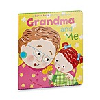Grandma and Me Lift-the-Flap Board Book by Karen Katz