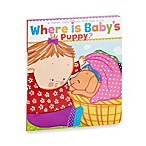 Where is Baby's Puppy? Lift-the-Flap Board Book by Karen Katz
