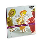 Ninja® 101 Delicious Recipe Blends for Healthful Living