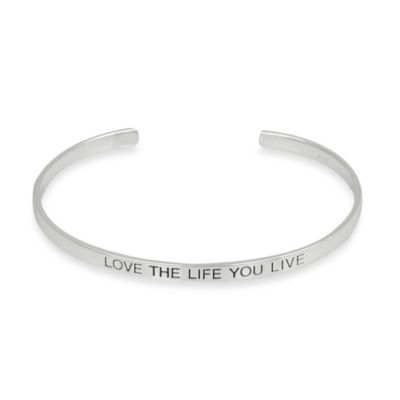 Sterling Silver Inspirational Love the Life You Live Cuff