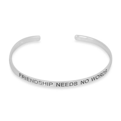 Sterling Silver Inspirational Friendship Needs No Words Cuff