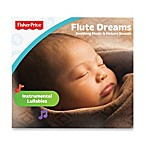 Fisher-Price® Flute Dreams: Soothing Music & Nature Sounds CD