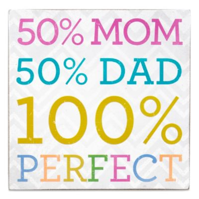 About Face Designs 50% Mom 50% Dad 100% Perfect Wood Plaque