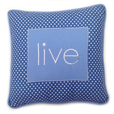 "One Grace Place Simplicity Blue ""Live"" Pillow"