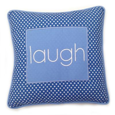 "One Grace Place Simplicity Blue ""Laugh"" Pillow"