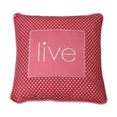 "One Grace Place Simplicity Pink ""Live"" Pillow"
