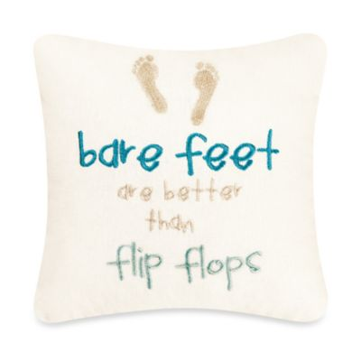 Bare Feet Are Better than Flip Flops Square Throw Pillow