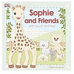 Sophie la giraffe: Sophie and Friends Touch and Feel Book