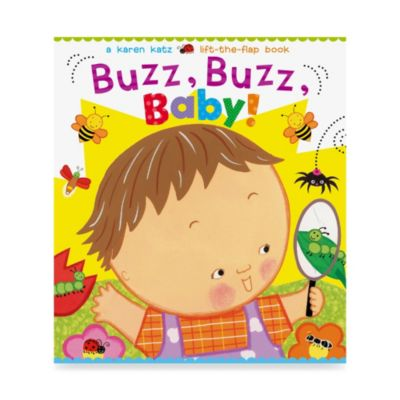 Buzz, Buzz, Baby! Lift-the-Flap Board Book by Karen Katz