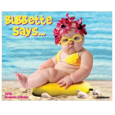 Bubbette Says 2015 Wall Calendar