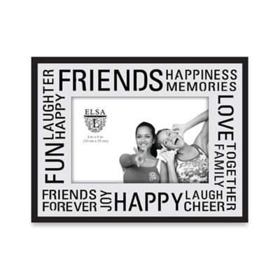 Elsa L 4-Inch x 6-Inch Friends Sentiment Frame