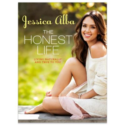 The Honest Life: Living Naturally and True to You by Jessica Alba
