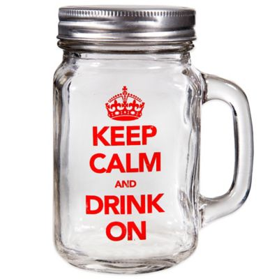 Keep Calm and Drink On Mason Jar Mug