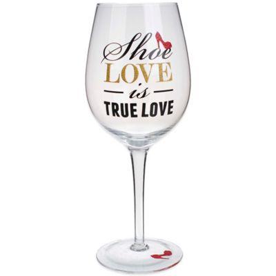 """""""Shoe Love Is True Love"""" Wine Glass"""