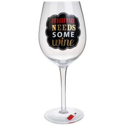 "16 oz. ""Mama Needs Some Wine"" Wine Glass"