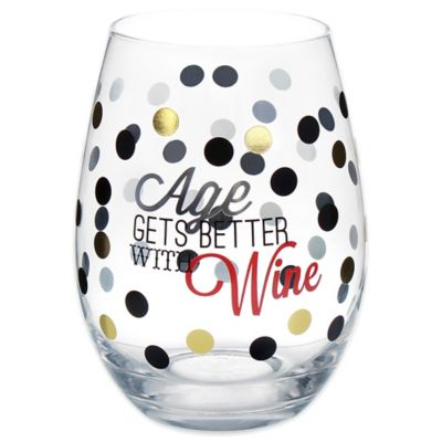 """Age Gets Better with Wine"" Stemless Wine Glass"