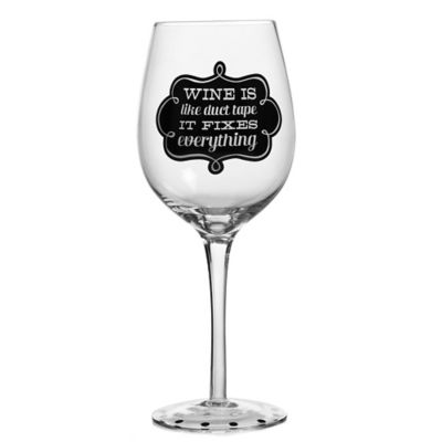 """Wine is Like Duct Tape it Fixes Everything"" Wine Glass"