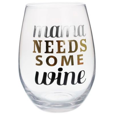 """Mama Needs Some Wine"" Stemless Wine Glass"