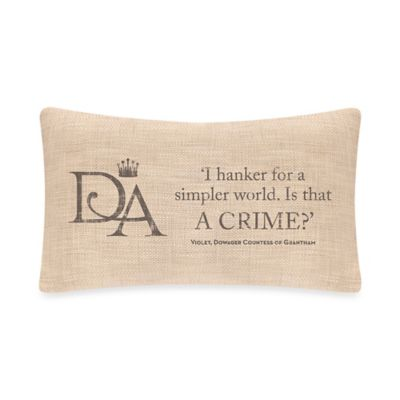 "Downton Abbey® Violet's Wisdom ""A Crime"" Oblong Throw Pillow"