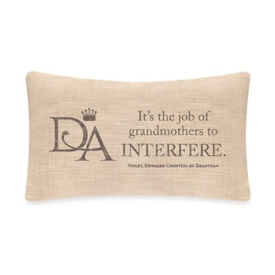 "Downton Abbey® Violet's Wisdom ""Interfere"" Oblong Throw Pillow"