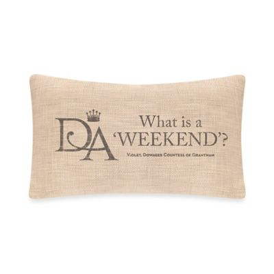 "Downton Abbey® Violet's Wisdom ""Weekend"" Oblong Throw Pillow"