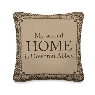 "Downton Abbey® Life Collection ""Second Home"" Square Throw Pillow"