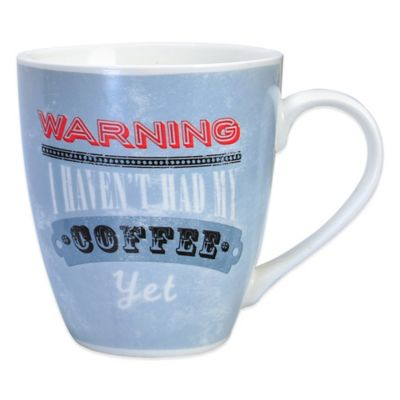 "Pfaltzgraff® Everyday Warning ""I Haven't Had My Coffee Yet"" Mug in Grey"