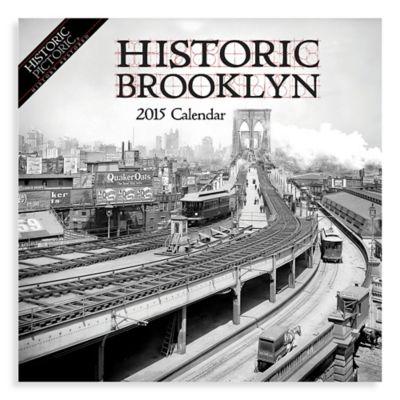 Historic Brooklyn 2015 Wall Calendar
