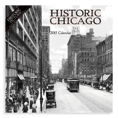Historic Chicago 2015 Wall Calendar