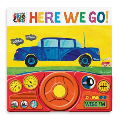 Here We Go! Steering Wheel Sound Book by Eric Carle