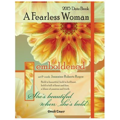 Brush Dance A Fearless Woman 2015 Date Book