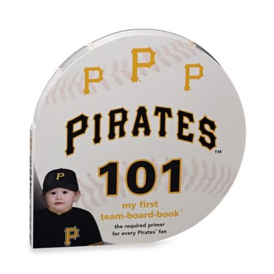 MLB Pittsburgh Pirates 101: My First Team-Board-Book™