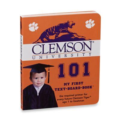 Clemson 101: My First Text-Board-Book™