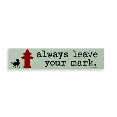"""Always Leave Your Mark"" Decorative Sign"