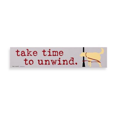 Time to Unwind Decorative Sign
