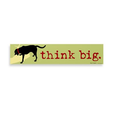 Think Big Decorative Sign